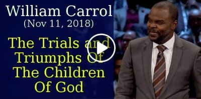 Carter Conlon Ministries, sunday sermon November 11, 2018 - William Carrol - The Trials and Triumphs Of The Children Of God