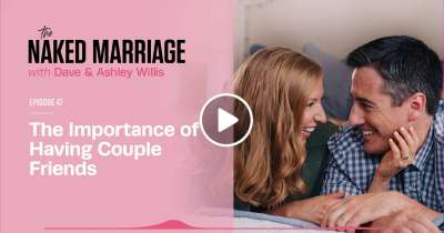 The Importance of Having Couple Friends - Dave and Ashley Willis (August-19-2019)
