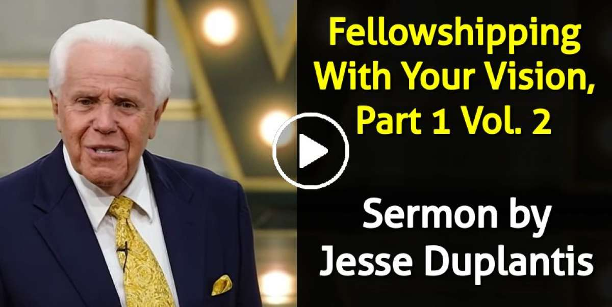 Fellowshipping With Your Vision, Part 1 Vol. 2 - Jesse Duplantis (January-23-2020)