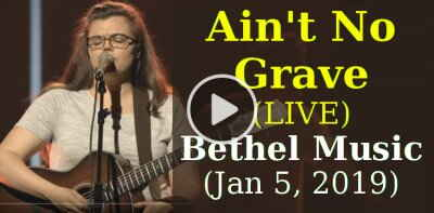Ain't No Grave (LIVE) - Bethel Music (January 5, 2019)