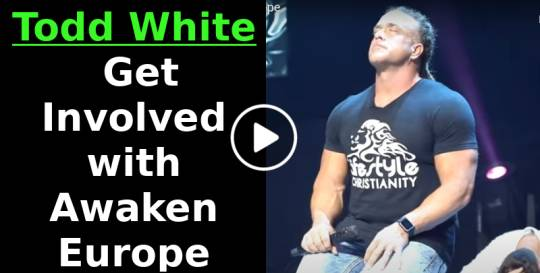 Todd White - Get Involved with Awaken Europe (May-28-2019)
