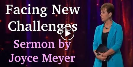 Facing New Challenges - Joyce Meyer (August-12-2019)
