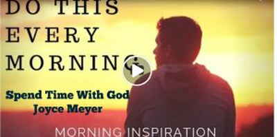 DO THIS EVERY MORNING | Spend Time With God - Morning Inspiration to Motivate Your Day - Joyce Meyer (September-17-2018)