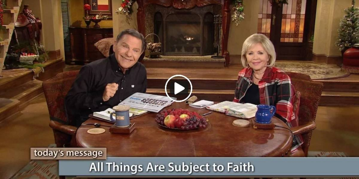 All Things Are Subject to Faith - Kenneth and Gloria Copeland (Air Date 12-28-17)