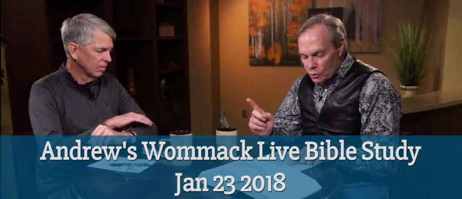 Andrew's Wommack Live Bible Study - Jan 23 2018