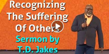 Recognizing The Suffering Of Others - Bishop T.D. Jakes (January-30-2021)