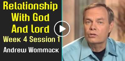 Andrew Wommack: Christian Philosophy: Relationship With God And Lord Week 4 Session 1 (July-13-2019)