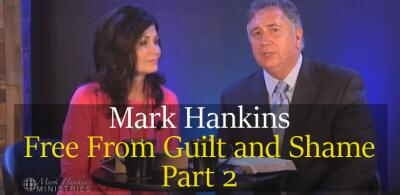 Free From Guilt and Shame Part 2 - Mark Hankins (28-03-2018)