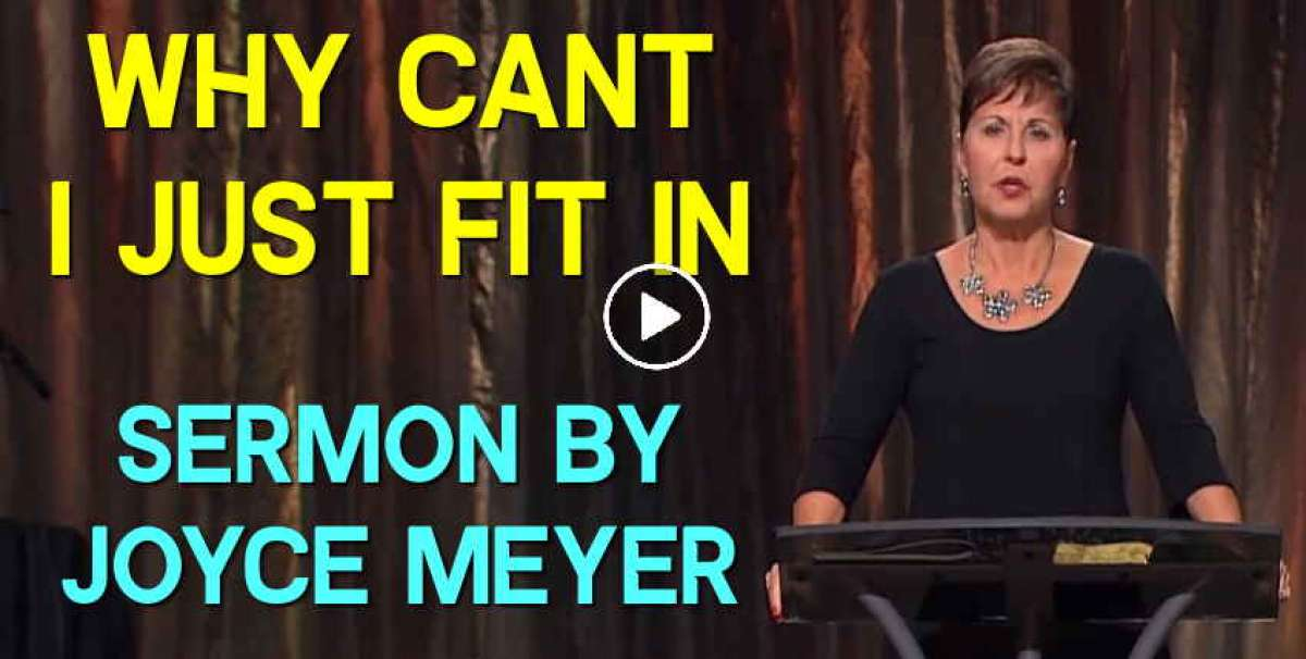 Joyce Meyer - Why Cant I Just Fit In