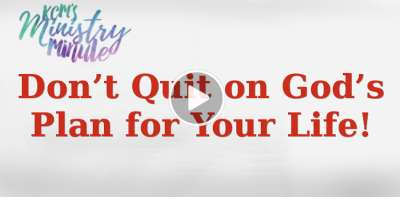 Don't Quit on God's Plan for Your Life - Ministry Minute - Kenneth Copeland Ministries (February-14-2019)
