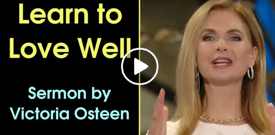 Learn to Love Well - Victoria Osteen