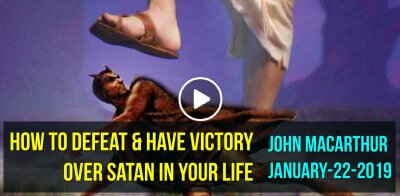How To Defeat & Have Victory Over Satan in Your Life - John MacArthur (January-22-2019)