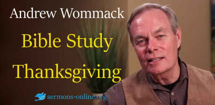 Andrew's Live Bible Study - Thanksgiving - Andrew Wommack