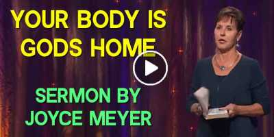 Joyce Meyer - Your Body Is Gods Home