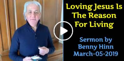 Loving Jesus Is The Reason For Living - Benny Hinn (March-05-2019)