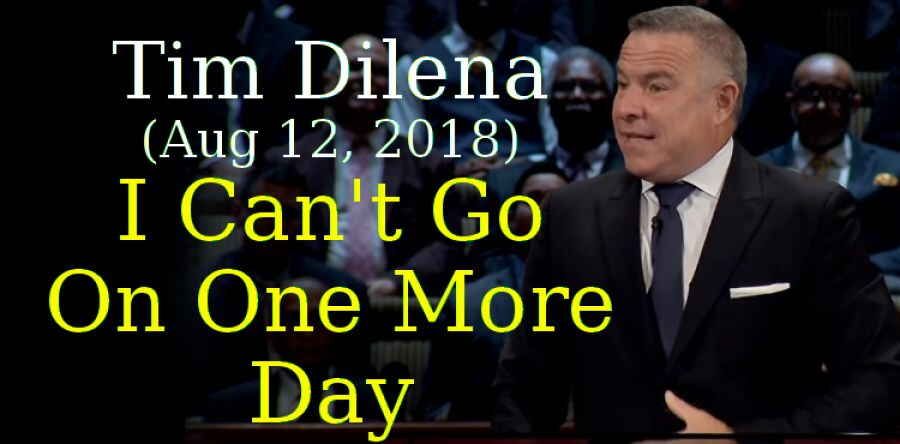 Carter Conlon Ministries (Aug 12, 2018) - Tim Dilena - I Can't Go On One More Day