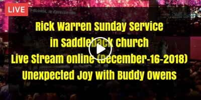 Rick Warren Sunday Service in Saddleback Church Live Stream online (December-16-2018) Unexpected Joy with Buddy Owens