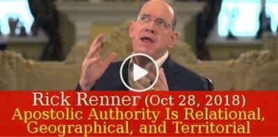 Rick Renner (October 28, 2018) - Apostolic Authority Is Relational, Geographical, and Territorial