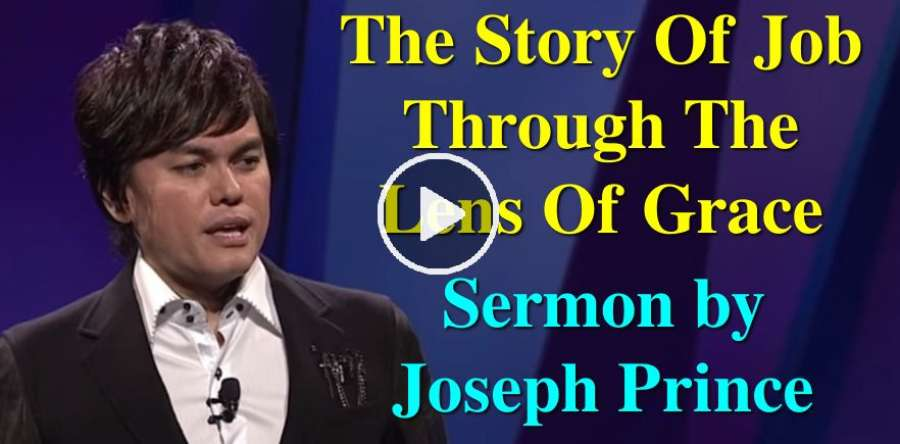 Joseph Prince - The Story Of Job Through The Lens Of Grace (July-12-2019)