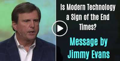 Is Modern Technology a Sign of the End Times? - Jimmy Evans (June-23-2020)