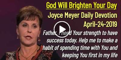 God Will Brighten Your Day - Joyce Meyer Daily Devotion (April-24-2019)