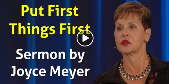 Put First Things First - Part 1 - Joyce Meyer