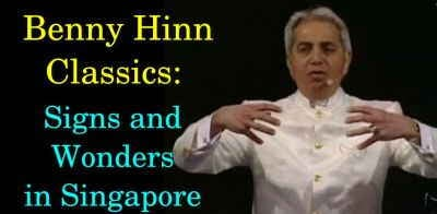 Benny Hinn Classics: Signs and Wonders in Singapore (July-25-2018)