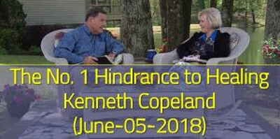 The No. 1 Hindrance to Healing - Kenneth Copeland (June-05-2018)
