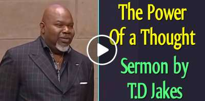 Bishop T.D Jakes - The Power Of a Thought