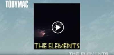 TobyMac - The Elements - Music Video (October-04-2018)