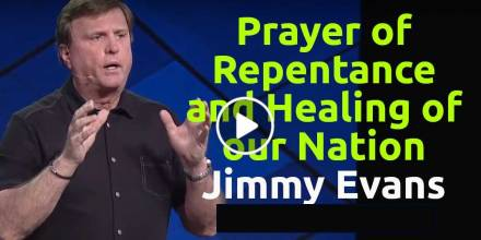Prayer of Repentance and Healing of our Nation - Jimmy Evans (June-08-2020)