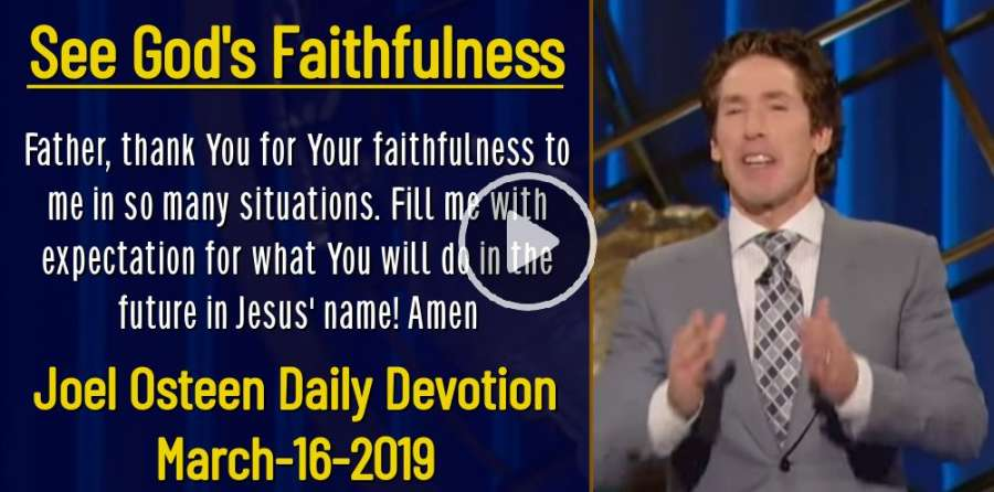 See God's Faithfulness - Joel Osteen Daily Devotion (March-16-2019)