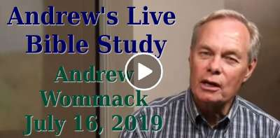 Andrew's Live Bible Study - Andrew Wommack - July 16, 2019
