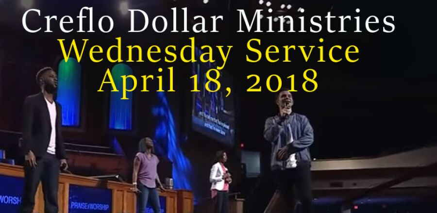 Live Sream, Wednesday Service. April 18, 2018 - Creflo Dollar Ministries