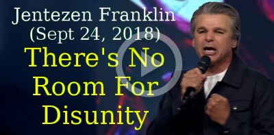 Jentezen Franklin (Sept 24, 2018) - There's No Room For Disunity