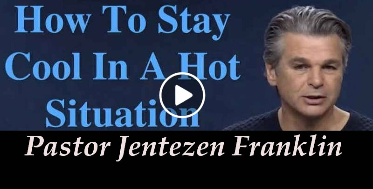 How To Stay Cool In A Hot Situation | Pastor Jentezen Franklin (March-11-2018)