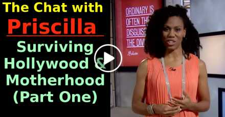 The Chat with Priscilla - Surviving Hollywood & Motherhood (Part One) (September-16-2020)