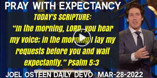 Pray with Expectancy - Joel Osteen Daily Devotion (March-28-2020)