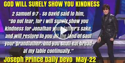 GOD WILL SURELY SHOW YOU KINDNESS - Joseph Prince Daily Devotion (May-22-2019)