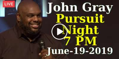 John Gray - Pursuit Night 7PM. We are live at Relentless Church June-19-2019