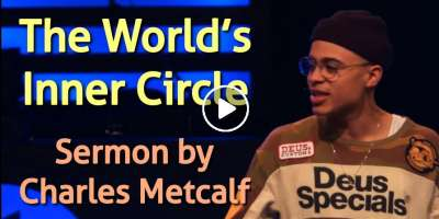 The World's Inner Circle // Inner Circle (Part 3) (Charles Metcalf) - Michael Todd Ministries