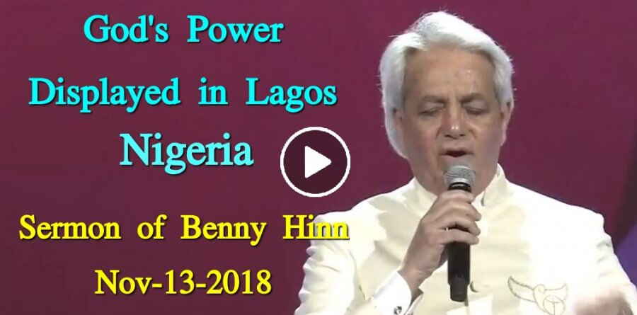 God's Power Displayed in Lagos, Nigeria - Benny Hinn (November-13-2018)
