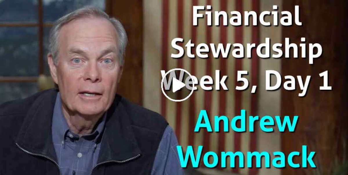 Financial Stewardship - Week 5, Day 1 - The Gospel Truth - Andrew Wommack