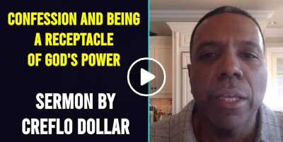 Confession and Being a receptacle of God's Power - Creflo Dollar (April-16-2020)