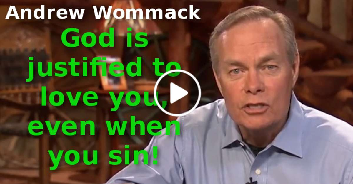 Andrew Wommack-God is justified to love you, even when you sin! (August-28-2019)