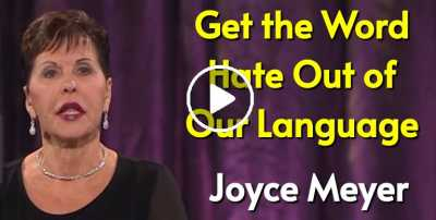 Get the Word Hate Out of Our Language - Joyce Meyer Motivation (July-30-2020)