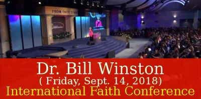 Dr. Bill Winston ( Friday, Sept. 14, 2018) - 2018 International Faith Conference