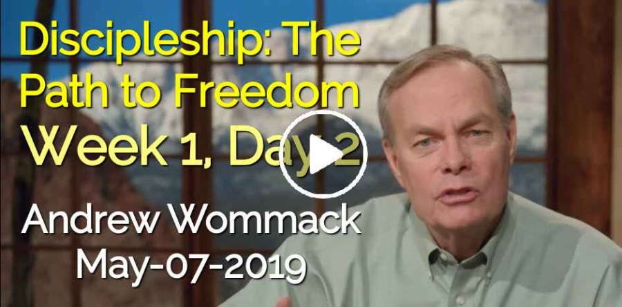 Discipleship: The Path to Freedom - Week 1, Day 2 - The Gospel Truth - Andrew Wommack (May-07-2019)
