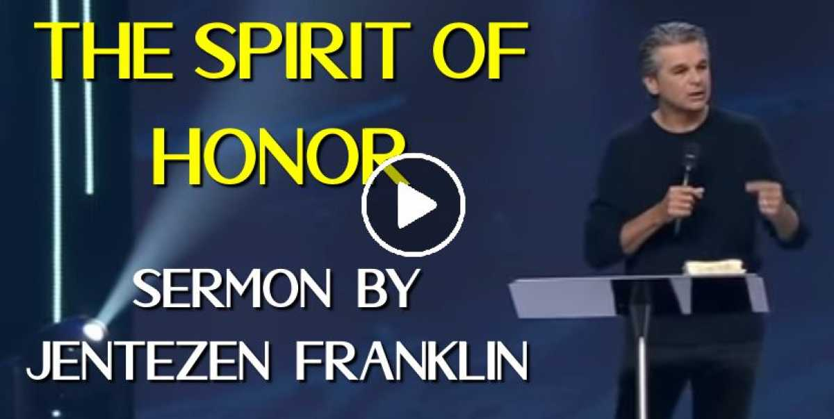 "(July-20-2018) ""The Spirit of Honor"" with Jentezen Franklin"
