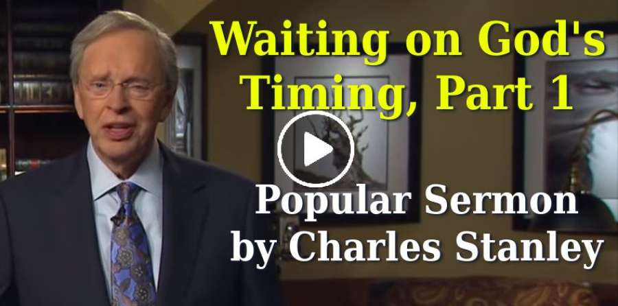 Waiting on God's Timing, Part 1 – Charles Stanley (May-09-2019)